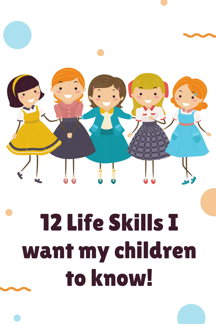 12 Life Skills I want my children to know