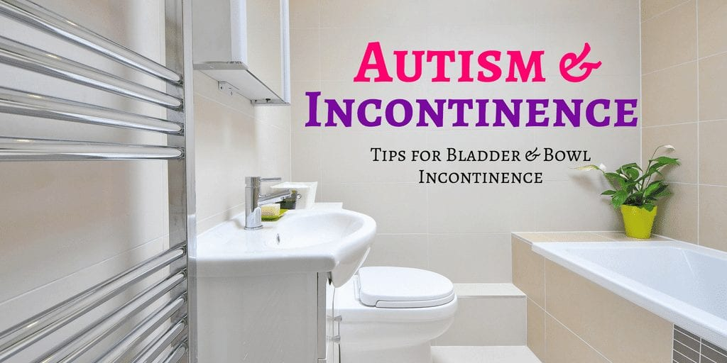 Incontinence and Autism | Tips for Parents & Caregivers