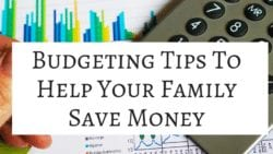 Having a family is expensive! Being a mom of four, I completely undestand! Check out these budgeting tips to help your family save money!