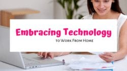 Embracing Technology to Work From Home