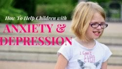 How To Help Children with Anxiety and Depression Stay Calm