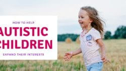 Encouraging autistic children's interests can help them throughout life. Learn how to Help Autistic Children Expand Their Interests