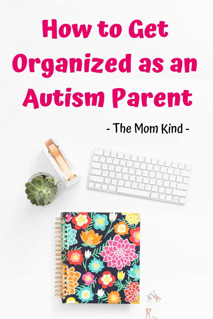 Autism Parenting ~ Getting Organized as an Autism Parent can be tough! Learn some tried and true tips on how you can get organized today! #autismmom #autismparenting #getorganized