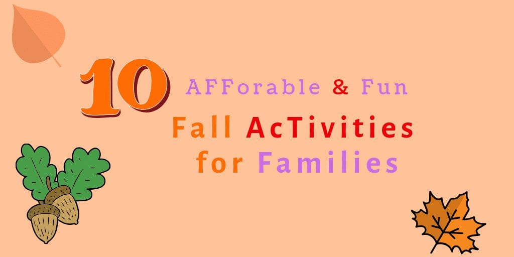 Whether you're on a budget or just want to save a little extra to spend over the holidays, check out these 10 Affordable Fun Fall Activities for Families #fallfun #fall