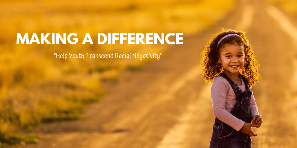 What if you could stop the cycle bigotry and racial negativity? Learn how you can help Youth Transcend Racial Negativity Today!