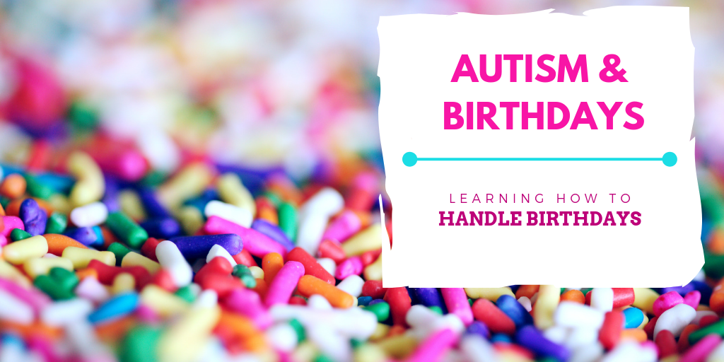 Autism & Birthdays: Taking a look at our first party after our son's autism diagnosis and how we learned how to handle autistic birthdays