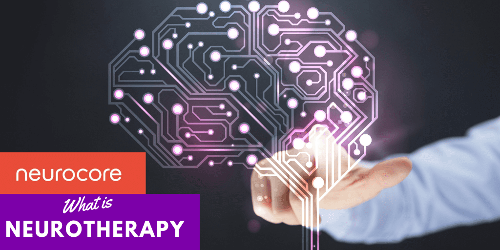 What is Neurotherapy? Neurocore's Neurotherapy opens new avenues for treating mental disorders