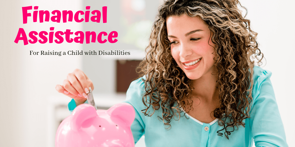 Learn all about Financial Assistance for Families Raising a child with disabilities for different countries such as the United States, United Kingdom, Canada, and Australia