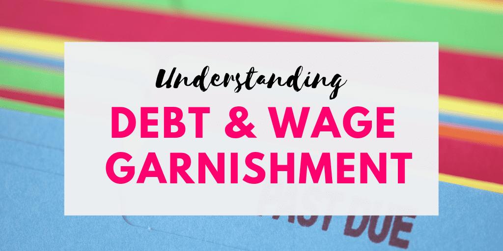 Understanding Debt & Wage Garnishment