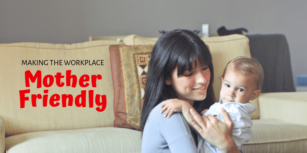 Making your workplace Mother Friendly is hugely beneficial to both the company and the employee. Check out these 8 great tips!