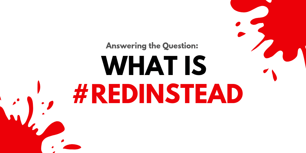 Answering the Question of What is #RedInstead
