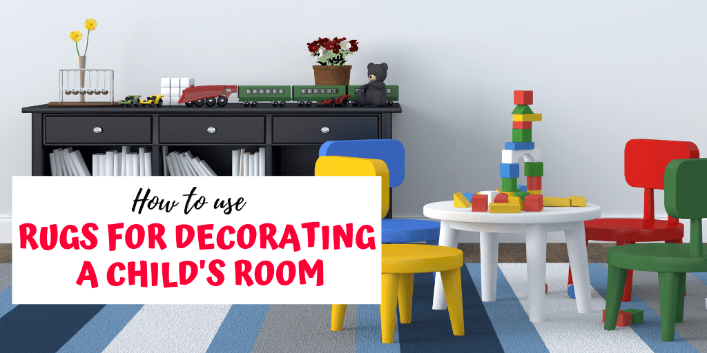 Learn How to Use Rugs when Decorating a Child's Room to get the most band for your buck!