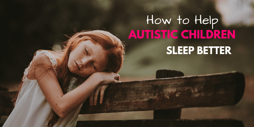 When your child struggles sleeping, it can affect their mood drastically. Find out how to help autistic children sleep better.